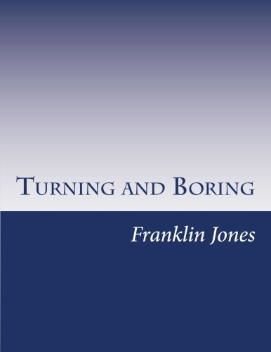 Turning and Boring: Jones, Franklin D.