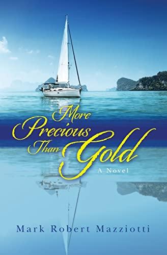 9781499616873: More Precious Than Gold