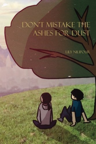 9781499617559: Don't Mistake the Ashes For Dust