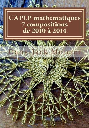9781499622195: CAPLP math�matiques - 7 compositions de 2010 � 2014