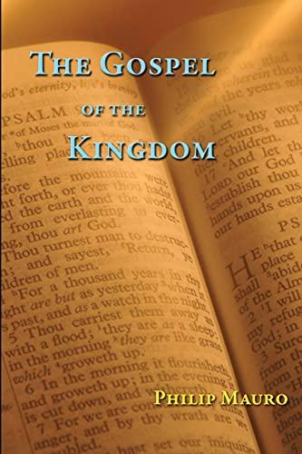 The Gospel of the Kingdom: Philip Mauro