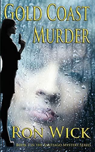 Gold Coast Murder (Santiago Mystery) (Volume 1): Wick, Ron