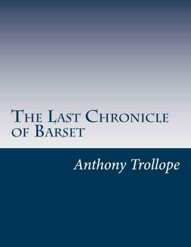 9781499624809: The Last Chronicle of Barset