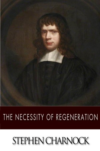 9781499625585: The Necessity of Regeneration