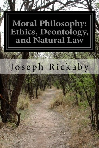 9781499627688: Moral Philosophy: Ethics, Deontology, and Natural Law