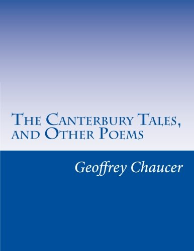 9781499629361: The Canterbury Tales, and Other Poems