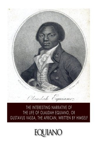 9781499629606: The Interesting Narrative of the Life of Olaudah Equiano, or Gustavus Vassa, the African. Written by Himself