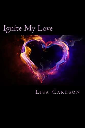 9781499631562: Ignite My Love (My Love Series) (Volume 1)