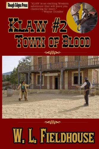 Klaw #2: Town of Blood: Fieldhouse, W. L.