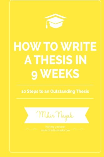 9781499635652: How to Write a Thesis in 9 Weeks: 10 Steps to an Outstanding Thesis