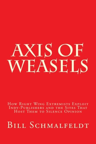 Axis of Weasels: How Right Wing Extremists: Schmalfeldt, Bill