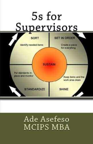5s for Supervisors (Lean): Asefeso MCIPS MBA,