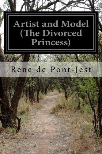 Artist and Model (The Divorced Princess) (Paperback): René de Pont-Jest