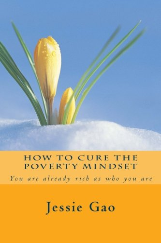 9781499641219: How to cure the poverty mindset: You are already rich as who you are