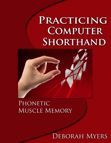 9781499650754: Practicing Computer Shorthand: Phonetic Muscle Memory