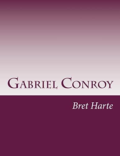 9781499650792: Gabriel Conroy