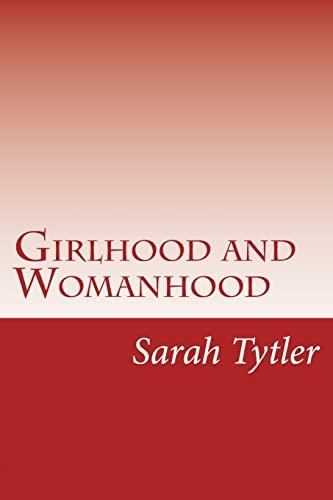 Girlhood and Womanhood (Paperback): Sarah Tytler