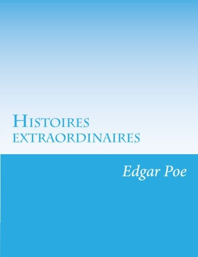 9781499652581: Histoires extraordinaires (French Edition)