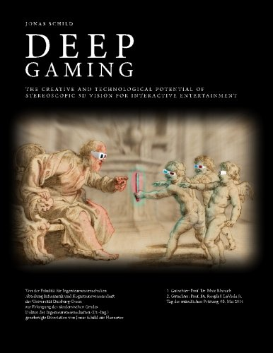 9781499653434: Deep Gaming - The Creative and Technological Potential of Stereoscopic 3D Vision for Interactive Entertainment