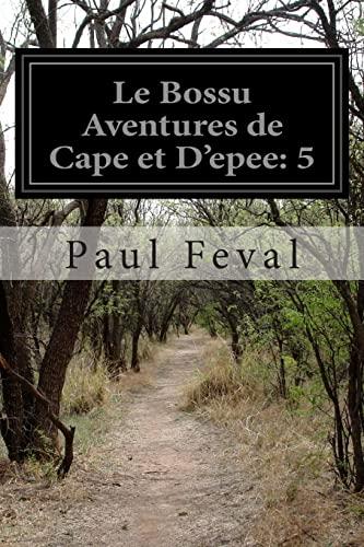 Le Bossu Aventures de Cape Et D'Epee: Feval, Paul