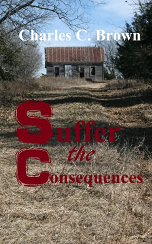 Suffer the Consequences: Brown, Charles C.