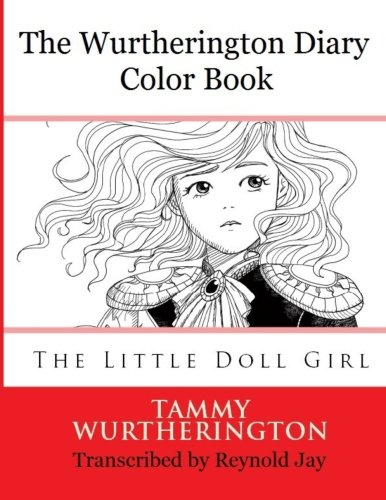 9781499654950: The Wurtherington Diary Color Book: The Little Doll Girl