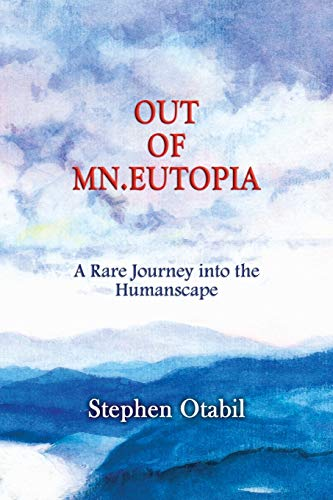 OUT OF MN.EUTOPIA: A Rare Journey into: Otabil, Stephen