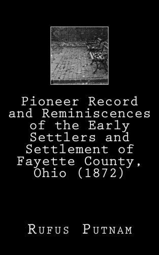 9781499656220: Pioneer Record and Reminiscences of the Early Settlers and Settlement of Fayette County, Ohio (1872)
