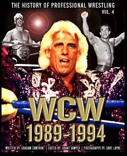 The History of Professional Wrestling: World Championship Wrestling 1989-1994 (Volume 4): Cawthon, ...