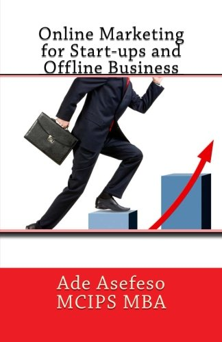 Online Marketing for Start-Ups and Offline Business: Asefeso McIps Mba,