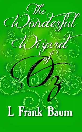 Wonderful Wizard of Oz : Original and: Baum, L Frank