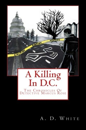 9781499660463: A Killing In D.C.: The Chronicles of Detective Marcus Rose (Volume 1)