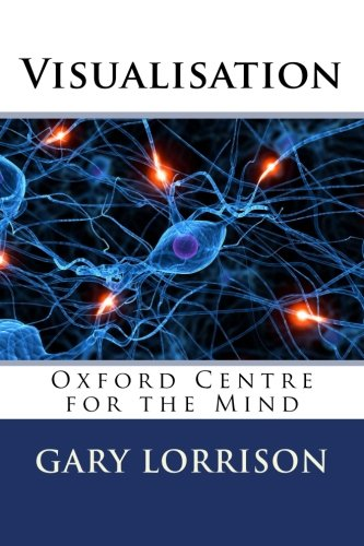 9781499660746: Visualisation: Oxford Centre for the Mind
