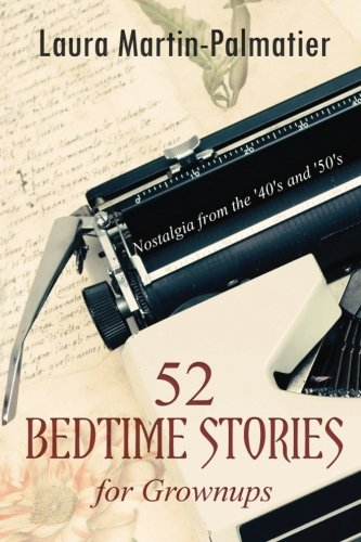 9781499661118: 52 Bedtime Stories for Grownups: Nostalgia From The 1940's and '50's