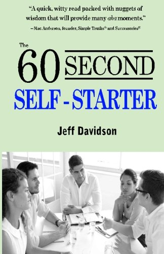 The 60 Second Self-Starter: Davidson, Jeff P