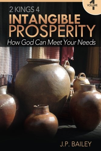 9781499662016: Intangible Prosperity: How God Can Meet Your Needs (Volume 1)