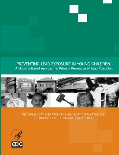 Preventing Lead Exposure in Young Children: A: Centers for Disease