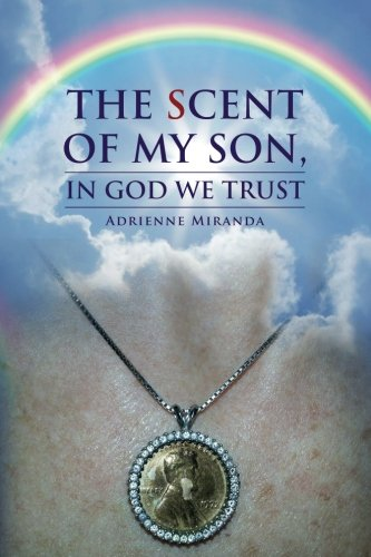 The Scent of My Son, In God We Trust: Miranda, Adrienne