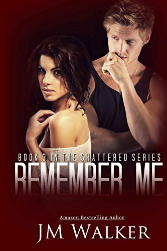 9781499666045: Remember Me (Shattered) (Volume 3)