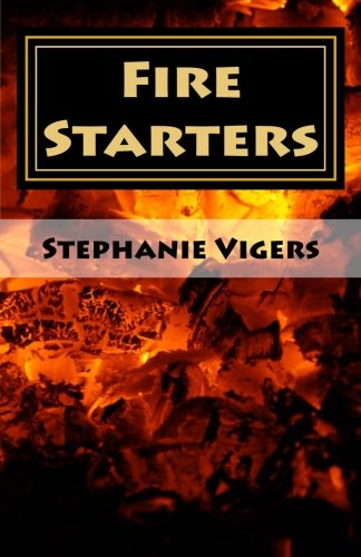 9781499670424: Fire Starters: Unleashing the Fire Within You