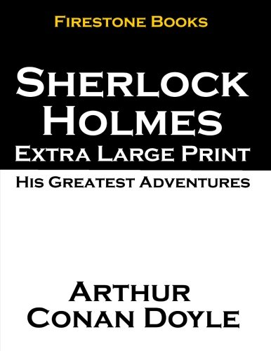 9781499671094: Sherlock Holmes Extra Large Print: His Greatest Adventures