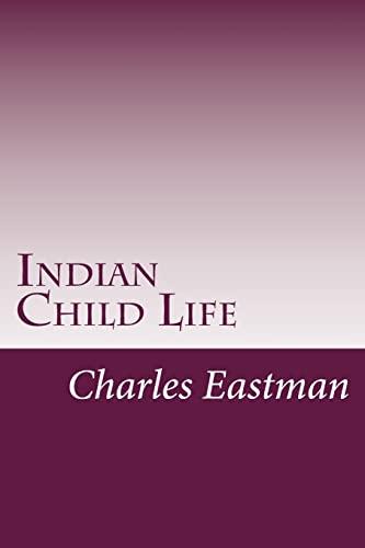 9781499672176: Indian Child Life