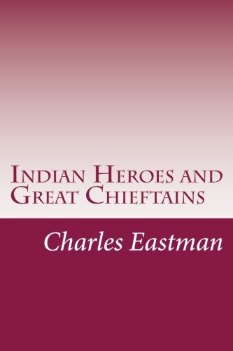 9781499672183: Indian Heroes and Great Chieftains
