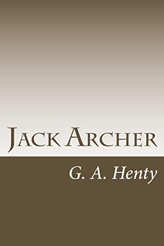 Jack Archer: Henty, G. A.