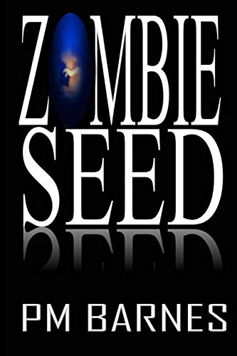 9781499672398: Zombie Seed: A Post-Apocalyptic Series (Volume 1)