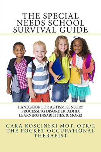 9781499672480: The Special Needs SCHOOL Survival Guide: Handbook for Autism, Sensory Processing Disorder, ADHD, Learning Disabilities, & More!