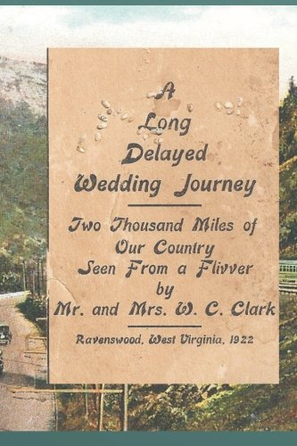 9781499673340: A Long Delayed Wedding Journey: Two Thousand Miles of Our Country Seen From A Flivver