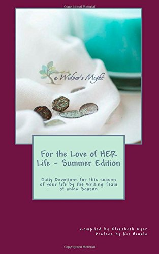 For the Love of HER Life - Summer Edition: Daily Devotions for this season of your life by the ...