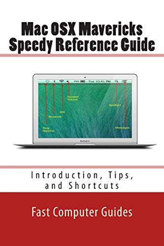 9781499676815: Mac OSX Mavericks Speedy Reference Guide: Introduction, Tips, and Shortcuts