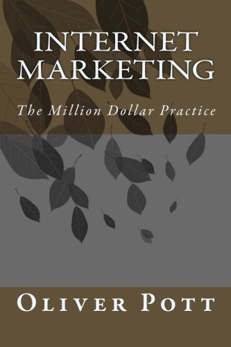 9781499677935: Internet Marketing: The Million Dollar Practice